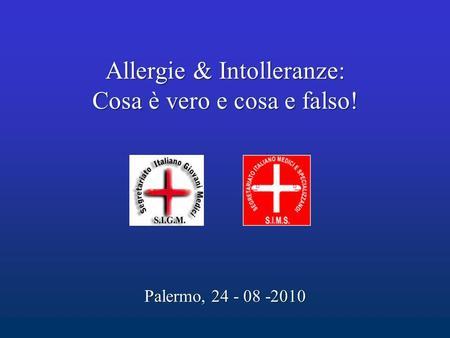 Allergie & Intolleranze: Cosa è vero e cosa e falso!