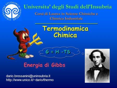 Termodinamica Chimica  Energia di Gibbs Universita degli Studi dellInsubria Corsi di Laurea.