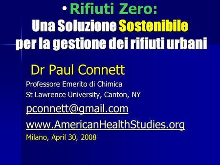 Rifiuti Zero: Una Soluzione Sostenibile per la gestione dei rifiuti urbani Rifiuti Zero: Una Soluzione Sostenibile per la gestione dei rifiuti urbani Dr.