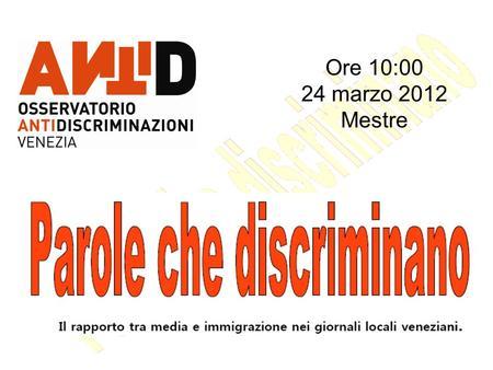 Ore 10:00 24 marzo 2012 Mestre. PERIODO DI OSSERVAZIONE: 1 OTTOBRE 2011 – 29 FEBBRAIO 2012 DATI STATISTICI RACCOLTI.