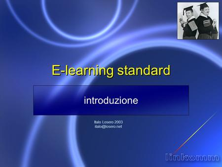 E-learning standard introduzione Italo Losero 2003