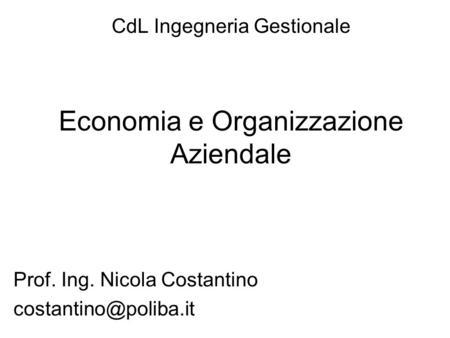 CdL Ingegneria Gestionale Economia e Organizzazione Aziendale Prof. Ing. Nicola Costantino