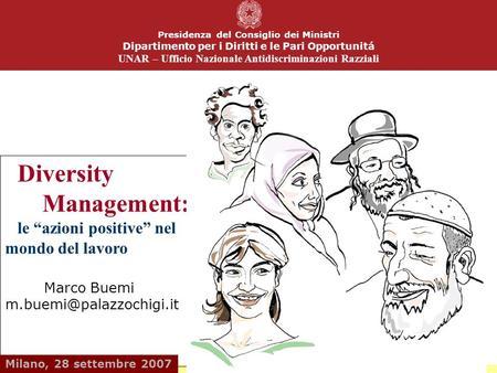 Presidenza del Consiglio dei Ministri Dipartimento per i Diritti e le Pari Opportunitá UNAR – Ufficio Nazionale Antidiscriminazioni Razziali Diversity.