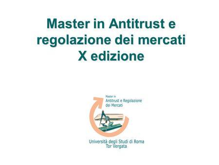 Master in Antitrust e regolazione dei mercati X edizione.