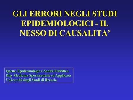 GLI ERRORI NEGLI STUDI EPIDEMIOLOGICI - IL NESSO DI CAUSALITA'