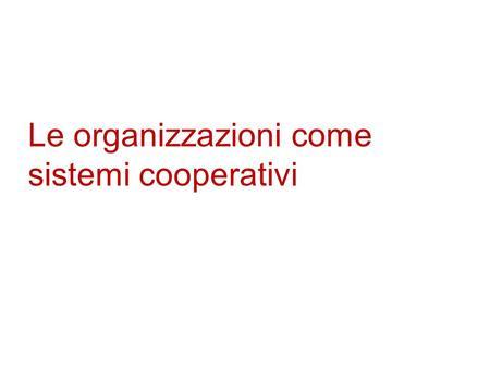 Le organizzazioni come sistemi cooperativi. Chester Barnard (1886-1961)