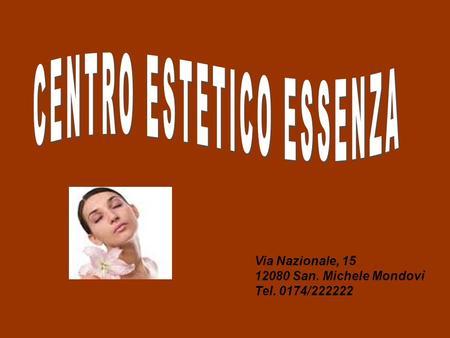 Via Nazionale, 15 12080 San. Michele Mondovì Tel. 0174/222222.