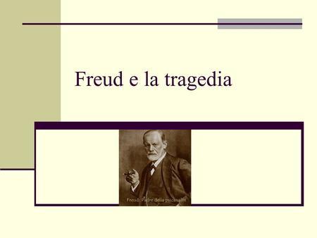 Freud e la tragedia.