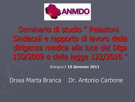 Seminario di studio  Relazioni Sindacali e rapporto di lavoro della dirigenza medica alla luce del Dlgs 150/2009 e della legge 122/2010 Seminario di studio.
