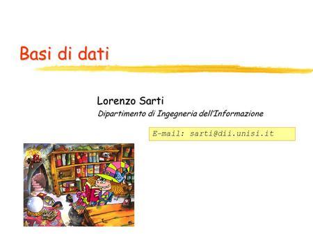 Basi di dati Lorenzo Sarti Dipartimento di Ingegneria dellInformazione