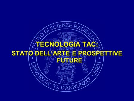 TECNOLOGIA TAC: STATO DELLARTE E PROSPETTIVE FUTURE.