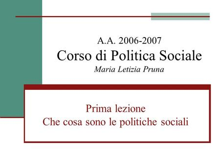 A.A Corso di Politica Sociale Maria Letizia Pruna
