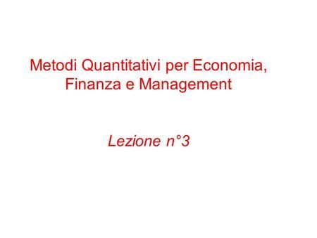 Metodi Quantitativi per Economia, Finanza e Management Lezione n°3.