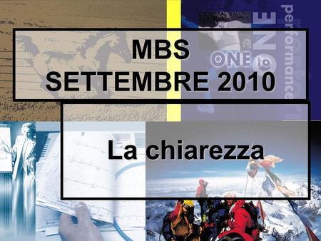 1 MBS SETTEMBRE 2010 La chiarezza. GUARDA ALLA CAUSE INTERNE.