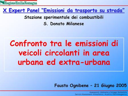Assessorato Ambiente e Sviluppo Sostenibile Servizio Risanamento Atmosferico, Acustico, Elettromagnetico Confronto tra le emissioni di veicoli circolanti.