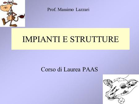 Prof. Massimo Lazzari IMPIANTI E STRUTTURE Corso di Laurea PAAS.