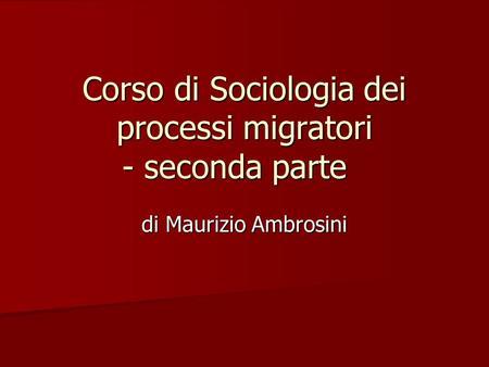 Corso di Sociologia dei processi migratori - seconda parte di Maurizio Ambrosini.