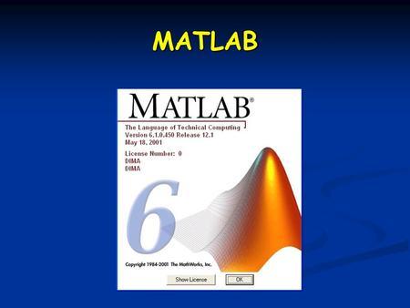 MATLAB. …oggi… Programmare in Matlab Programmare in Matlab Funzioni Funzioni Cicli Cicli Operatori relazionali Operatori relazionali Esercizi vari Esercizi.