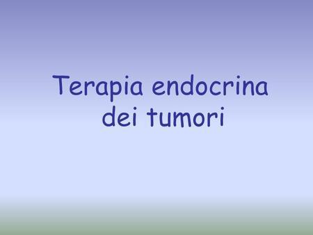 Terapia endocrina dei tumori. PRODUZIONE E AZIONE DEGLI ANDROGENI.