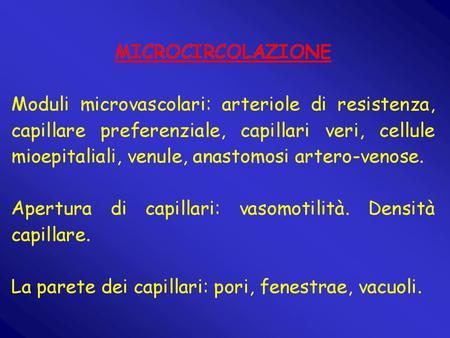 arteriola venula Sfinteri precapillari Capillare preferenziale Capillari veri.