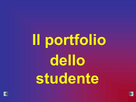 Il portfolio dello studente. Valutazione tradizionale 1.