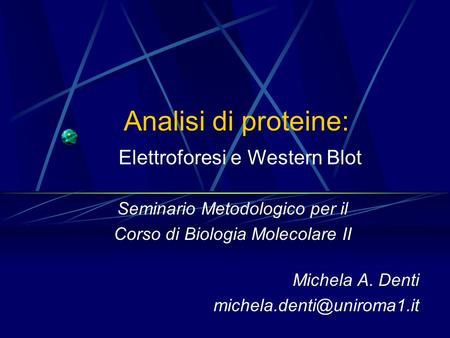 Analisi di proteine: Elettroforesi e Western Blot