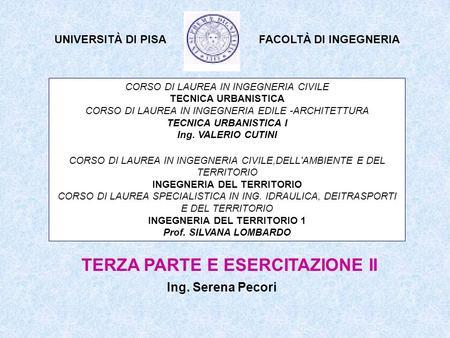 CORSO DI LAUREA IN INGEGNERIA CIVILE TECNICA URBANISTICA CORSO DI LAUREA IN INGEGNERIA EDILE -ARCHITETTURA TECNICA URBANISTICA I Ing. VALERIO CUTINI CORSO.