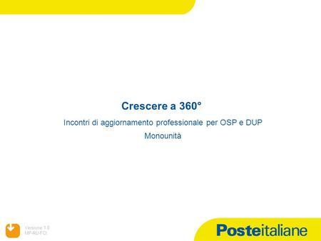 05/02/2014 Versione:1.0 MP-RU-FCI Crescere a 360° Incontri di aggiornamento professionale per OSP e DUP Monounità
