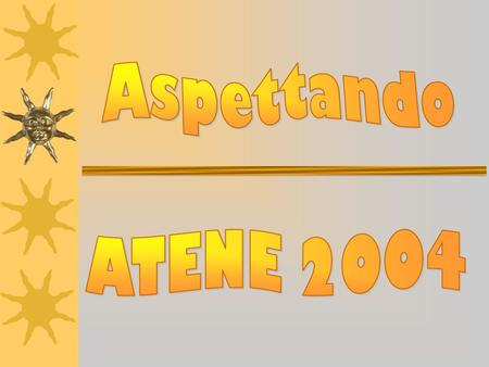 Aspettando ATENE 2004.