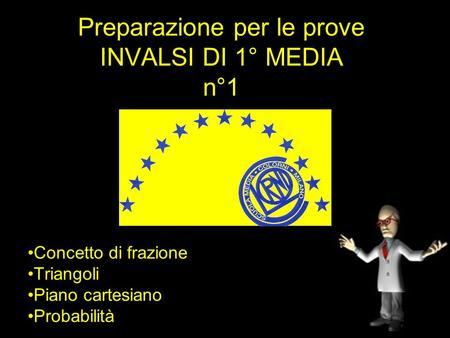 Preparazione per le prove INVALSI DI 1° MEDIA n°1