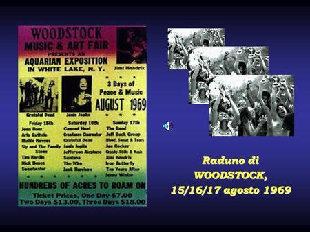 Raduno di WOODSTOCK, 15/16/17 agosto 1969. JIM I H I HENDRIX.