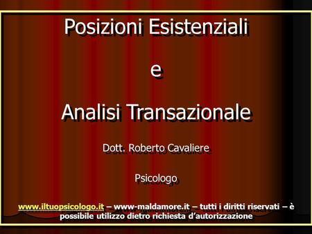 Posizioni Esistenziali e Analisi Transazionale