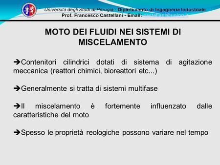Università degli Studi di Perugia - Dipartimento di Ingegneria Industriale Prof. Francesco Castellani -   MOTO.