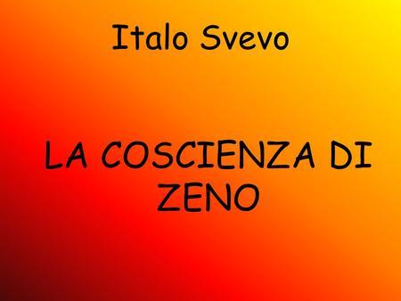 Italo Svevo LA COSCIENZA DI ZENO.