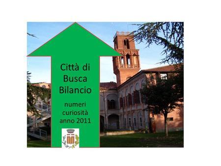 Città di Busca Bilancio numeri curiosità anno 2011.