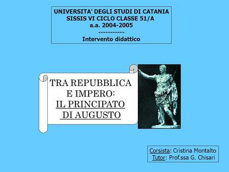 UNIVERSITA DEGLI STUDI DI CATANIA SISSIS VI CICLO CLASSE 51/A a.a. 2004-2005 ----------- Intervento didattico Corsista: Cristina Montalto Tutor: Prof.ssa.