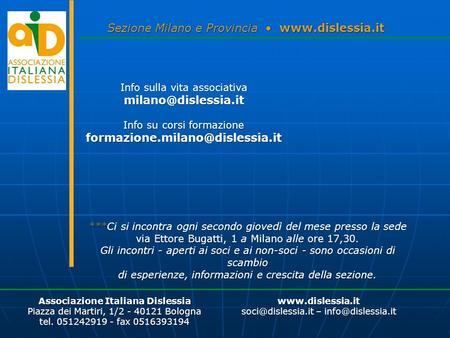 Sezione Milano e Provincia  Info sulla vita associativa Info su corsi formazione ***Ci.
