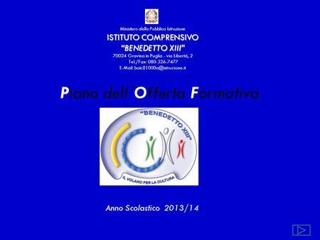 Ministero della Pubblica Istruzione ISTITUTO COMPRENSIVO BENEDETTO XIII 70024 Gravina in Puglia - via Libertà, 2 Tel./Fax: 080-326-7477