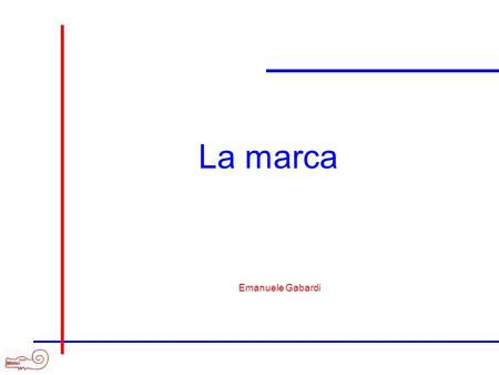 La marca Emanuele Gabardi. Marca deriva dal Germanico marka, che esprime un segno di confine (marcare un territorio). Il significato etimologico.