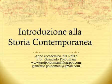 Introduzione alla Storia Contemporanea Anno accademico 2011-2012 Prof. Giancarlo Poidomani