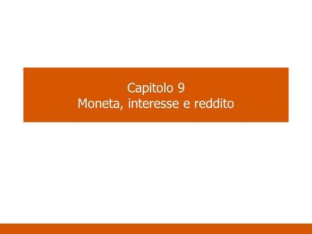 Capitolo 9 Moneta, interesse e reddito. Il modello IS – LM La curva AD descrive lequilibrio nel mercato dei beni in relazione alla variabile PIL.